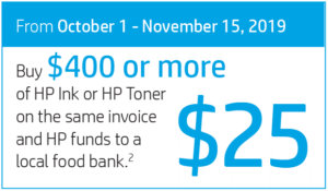 Buy $400 or more of HP Ink or HP Toner on the same invoice and HP funds a local food bank $25.